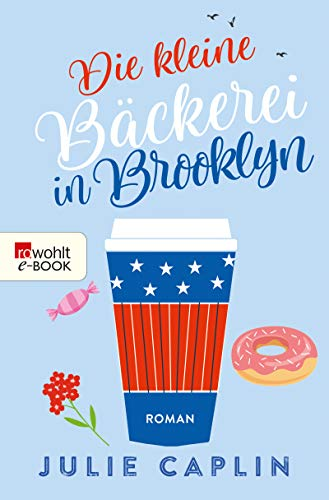 Die kleine Bäckerei in Brooklyn (Romantic Escapes 2)