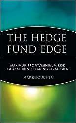 The Hedge Fund Edge: Maximum Profit/Minimum Risk Global Trend Trading Strategies by Mark Boucher (1998-10-30)