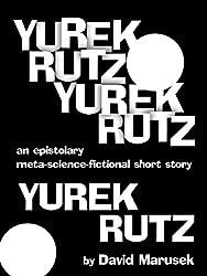 Yurek Rutz, Yurek Rutz, Yurek Rutz