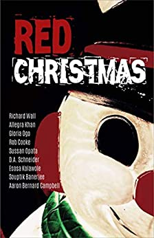 RED Christmas by [Christmas Publication, Red, Cooke, Rob, Khan, Allegra, Schneider, D.A, Kolawole, Esosa, Banerjee, Souptik, Campbell, Aaron, Opata, Sussan, Wall, Richard, Ogo, Gloria]