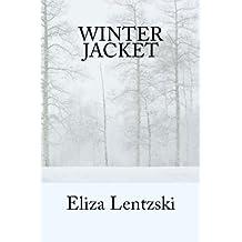 Winter Jacket by Eliza Lentzski (2013-05-16)