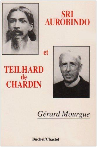Sri Aurobindo et Teilhard de Chardin par Gérard Mourgue