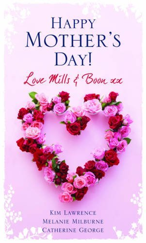 Happy Mother's Day! Love Mills & Boon: Santiago's Love-Child / The Secret Baby Bargain / The Unexpected Pregnancy (Mills & Boon Special Releases) by Kim Lawrence (2010-02-19)