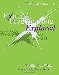 Extreme Programming Explored (Xp Series)