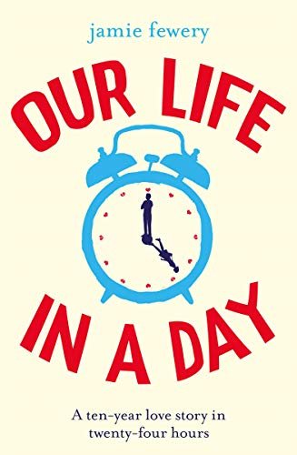 Our Life in a Day: The uplifting and heartbreaking love story you won't want to miss (English Edition)