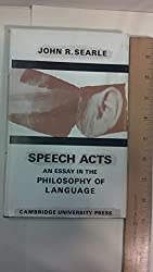 Speech Acts: An Essay in the Philosophy of Language by John R. Searle (1969-01-01)