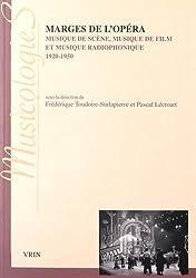 Marges de l'opéra: Musique de scène, musique de film, musique radiophonique 1920-1950