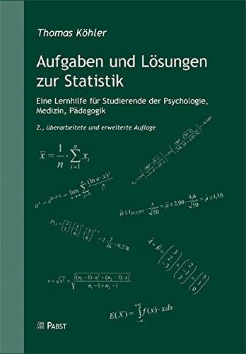 Aufgaben und Lösungen zur Statistik: Eine Lernhilfe für Studierende der Psychologie, Medizin, Pädagogik