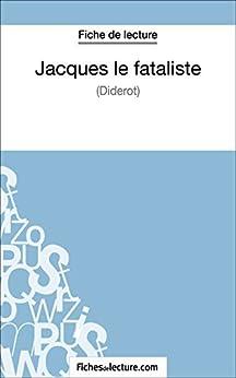 Ebooks Jacques le fataliste de Diderot (Fiche de lecture): Analyse complète de l'oeuvre Descargar Epub