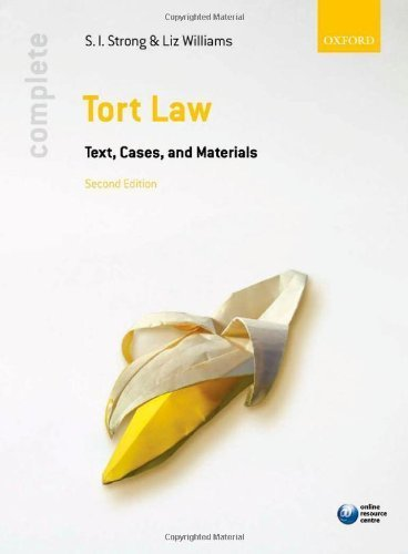 Complete Tort Law: Text, Cases, & Materials 2nd edition by Strong, S.I., Williams, Liz (2011) Paperback