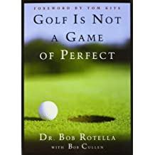 Golf is Not a Game of Perfect by Dr. Bob Rotella (1995-05-09)