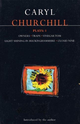 Churchill Plays: 1: Owners; Traps; Vinegar Tom; Light Shining in Buckinghamshire; Cloud Nine (Methuen Paperback) (Vol 1)