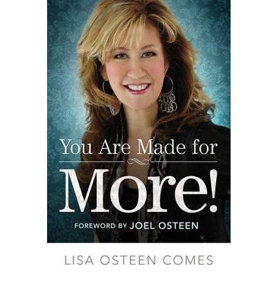 [You Are Made for More!: How to Become All You Were Created to Be [ YOU ARE MADE FOR MORE!: HOW TO BECOME ALL YOU WERE CREATED TO BE BY Comes, Lisa Osteen ( Author ) Jan-06-2012[ YOU ARE MADE FOR MORE!: HOW TO BECOME ALL YOU WERE CREATED TO BE [ YOU ARE MADE FOR MORE!: HOW TO BECOME ALL YOU WERE CREATED TO BE BY COMES, LISA OSTEEN ( AUTHOR ) JAN-06-2012 ] By Comes, Lisa Osteen ( Author )Jan-06-2012 Hardcover