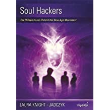 Soul Hackers: The Hidden Hands Behind the New Age Movement (Wave Series) by Laura Knight-Jadczyk (2010-07-01)
