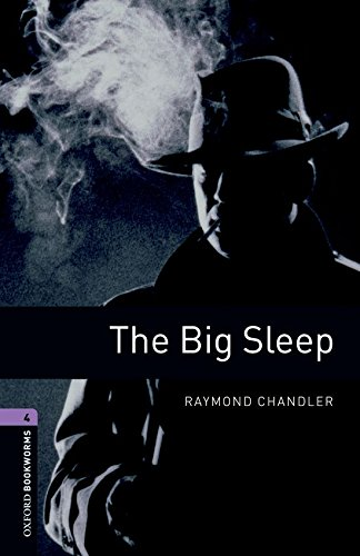 Oxford Bookworms Library: Oxford Bookworms 4. The Big Sleep: 1400 Headwords