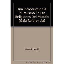 Una Introduccion Al Pluralismo En Las Religiones Del Mundo