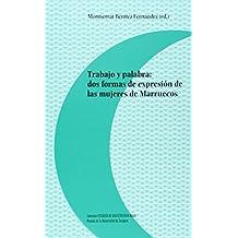 Trabajo y palabra: dos formas de expresión de las mujeres de Marruecos (Estudios de Dialectología Árabe)