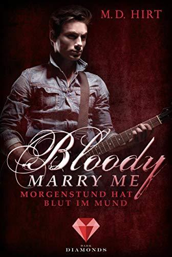 Bloody Marry Me 4: Morgenstund hat Blut im Mund