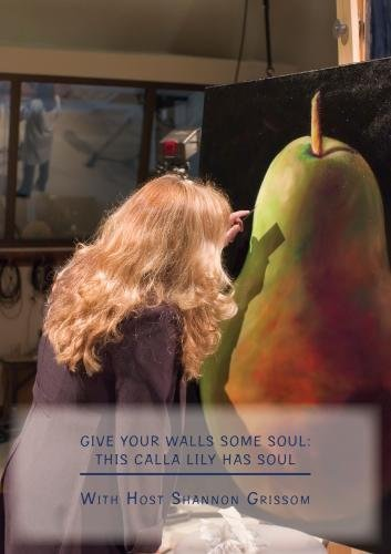Preisvergleich Produktbild Give Your Walls Some Soul: This Calla Lily Has Soul by Shannon Grissom
