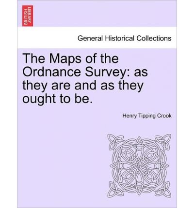 The Maps of the Ordnance Survey: As They Are and as They Ought to Be. (Paperback) - Common