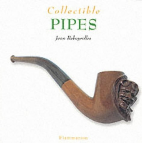 Collectible Pipes (The Collectible Series) by Jean Rebeyrolles (2-Sep-2002) Paperback