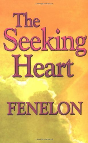 The Seeking Heart (Library of Spiritual Classics) by Francois de Salignac de La Mothe Fenelon (1992-06-01)