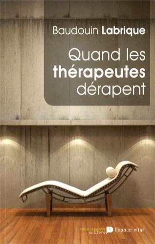 Quand les therapeutes dérapent par Baudouin Labrique