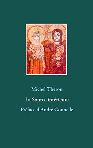 La Source intérieure: Préface d'André Gounelle