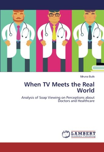 When TV Meets the Real World: Analysis of Soap Viewing on Perceptions about Doctors and Healthcare