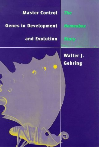 Master Control Genes in Development and Evolution: The Homeobox (The Terry Lectures) by Walter Gehring