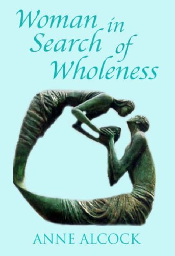 Woman in Search of Wholeness, A Journey with the Samaritan Woman: Reflection, Relaxation and Response by Anne Alcock (1998-07-30)