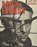 Max Ernst - Vie et oeuvre