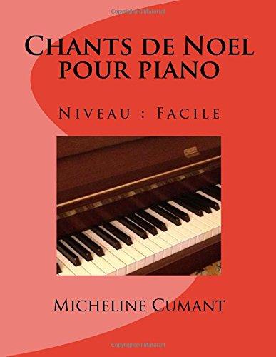Chants de Noel pour piano: Niveau facile par Micheline Cumant