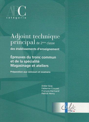 Adjoint technique principal de 2e classe des établissements d'enseignement : Epreuves de tronc commun et de la spécialité Magasinage et ateliers