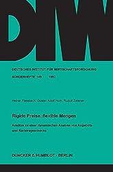 Rigide Preise, flexible Mengen.: Ansätze zu einer dynamischen Analyse von Angebots- und Nachfrageschocks. (Deutsches Institut für Wirtschaftsforschung. Sonderhefte)