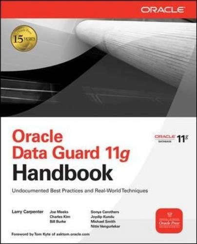 Oracle Database 11g Data Guard Handbook (Osborne Oracle Press)