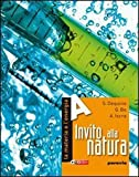 Invito alla natura. La materia e l'energia-I viventi-Il corpo umano-La terra nell'universo. Per la Scuola media. Con espansione online