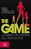 The game. La bibbia dell'artista del rim