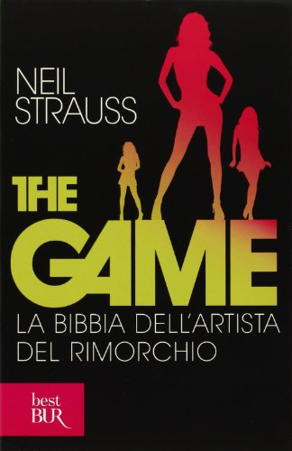 The game. La bibbia dell'artista del rimorchio