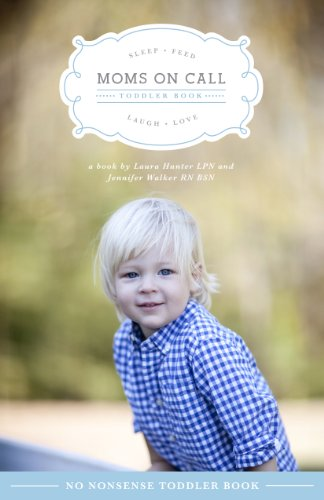 Moms On Call Toddler Book (Moms On Call Parenting Books 3) (English Edition)