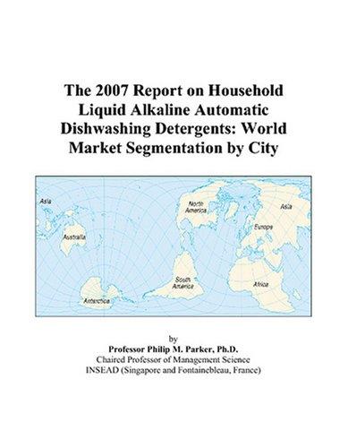 the-2007-report-on-household-liquid-alkaline-automatic-dishwashing-detergents-world-market-segmentat