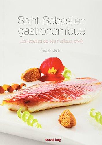 Saint-Sbastien gastronomique : les recettes de ses meilleurs chefs