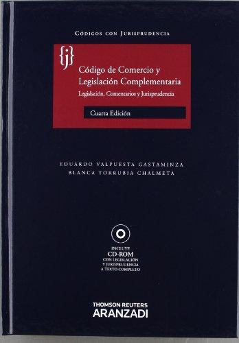 Código de comercio y legislación complementaria - Legislación, doctrina y Jurisprudencia: Incluye CD (Código con Jurisprudencia)