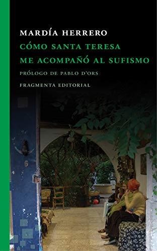 Cómo Santa Teresa Me Acompañó Al Sufismo (Fragmentos) por Mardía Herrero Gil