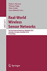 Real-World Wireless Sensor Networks: 4th International Workshop, REALWSN 2010, Colombo, Sri Lanka, December 16-17, 2010, Proceedings (Lecture Notes in Computer Science, Band 6511)