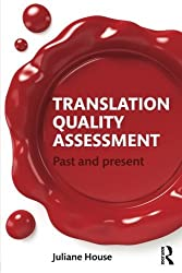 Translation Quality Assessment: Past and Present by Juliane House (2014-11-14)