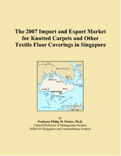 The 2007 Import and Export Market for Knotted Carpets and Other Textile Floor Coverings in Singapore