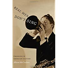 Real Men Don't Sing: Crooning in American Culture