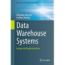 Data Warehouse Systems: Design and Implementation (Data-Centric Systems and Applications) by Alejandro Vaisman (2014-09-11)