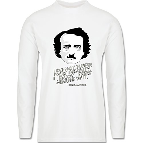 Statement Shirts - Edgar Allan Poe - I do not suffer from insanity, I enjoy every minute of it - Longsleeve / langärmeliges T-Shirt für Herren Weiß